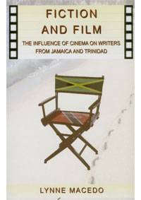 Fiction and Film: The Influence of Cinema on Writers from Jamaica to Trinidad