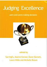 Judging Excellence: Users and Carers Making Decisions