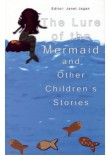 The Lure of the Mermaid and Other Childrens Stories