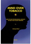 Mind over Tobacco - Using Psychological Insights to Quit Smoking