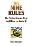 The Nine Rules: The Seduction of Rest and How to Avoid it