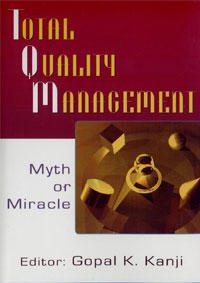 Total Quality Management: Myth or Miracle