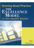 Using the Excellence Model in Health Care: A Practical Guide for Success