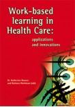 Work Based Learning in Health Care: applications and innovations